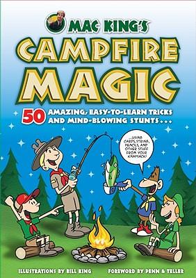 MAC King's Campfire Magic By King, Mac/ King, Bill (ILT)